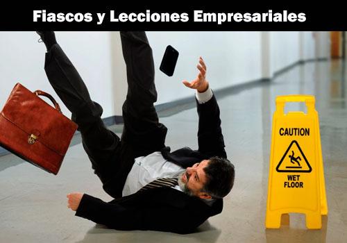 Fiascos y lecciones empresariales